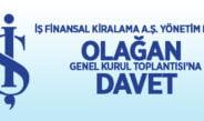 İş Finansal Kiralama A.Ş. Olağan Genel Kurul Toplantısına davet
