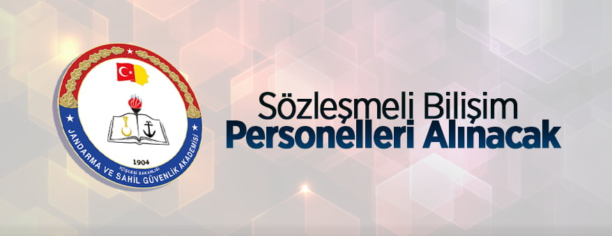 Jandarma ve Sahil Güvenlik Akademisi sözleşmeli bilişim personelleri alacak