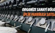 Gaziantep Organize Sanayi Bölgesi'ndeki iplik fabrikası satışa çıkarıldı